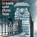 Le Monde caché d'Axton House, par Edgar Cantero