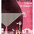 <b>WILLIAMS</b> <b>Charles</b> / Le bikini de diamants.