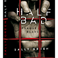 Half bad : traque blanche, de sally green