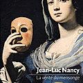 La vérité du mensonge, de Jean-Luc Nancy (éd. Bayard)