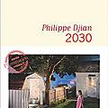 <b>2030</b> de Philippe Djian