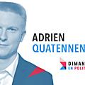 DIMANCHE EN POLITIQUE SUR FRANCE 3 N°72 : <b>ADRIEN</b> <b>QUATENNENS</b>