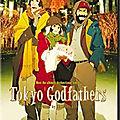 Calendrier de l'avent, jour 9 : Tokyo Godfathers