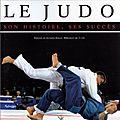 [Japon Time] Le <b>Judo</b>, son histoire, ses succès de Michel Brousse (796.81 BRO)