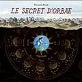 Le secret d'orbæ, tome 1, le voyage de cornélius, écrit par françois place