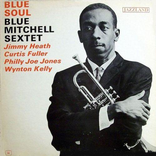 Blue Mitchell Sextet - Blue Soul (Jazzland)