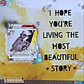 I hope you are living the most beautiful story