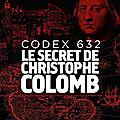 JR Dos Santos, Codex 632, Le secret de Christophe Colomb, 448p