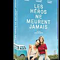 Sortie DVD : LES HEROS NE MEURENT JAMAIS