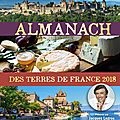 <b>ALMANACH</b> DES TERRES DE FRANCE 2018 - PRESSES DE LA CITE, CE JOUR, EN LIBRAIRIE !