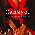 Hanayoi, la chambre des kimonos - extraits