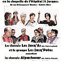 Concert <b>choral</b> La <b>chorale</b> Les Jacq'As (dir. Claire Legland) et le groupe Les Jacq'Potes