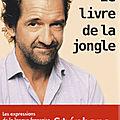 Le livre de la jongle - Stéphane De Groodt