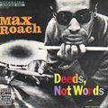 Max Roach - 1958 - Deeds, Not Words (Riverside)