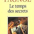 Le temps des secrets ❉❉❉ Marcel Pagnol
