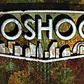 <b>Bioshock</b>