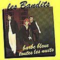 QUI SE SOUVIENT DES <b>BANDITS</b> ?