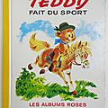 Livre Ancien ... TEDDY FAIT DU SPORT (1969) * Albums <b>Roses</b>