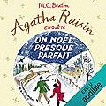 Un Noël presque parfait (<b>Agatha</b> Raisin enquête #18), de M. C. Beaton