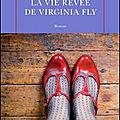 « virginia fly se faisait violer, en esprit, en moyenne deux fois par semaine. »