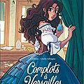 Complots à Versailles - T2 (BD)