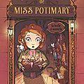 -Le fiston chroniqueur a été sous le charme de <b>l</b>'<b>étrange</b> boutique de Miss Potimary