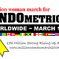 Million woman march for endometriosis/marche mondiale contre l'endométriose: 13 mars 2014