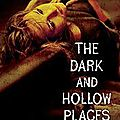 The Dark & Hollow Places