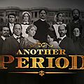 Another Period - série 2015 - Comedy Central