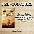 Resultat concours wild men : gagnez un exemplaire du roman et une casquette