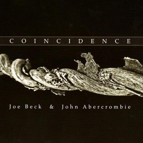 Joe Beck & John Abercrombie - 2008 - Coincidence (Whaling City Sound)