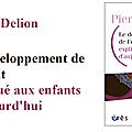 Livre : le développement de l'enfant expliqué aux enfants d'aujourd'hui
