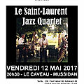 Le caveau - le saint laurent jazz quartet - 12 mai 20h30