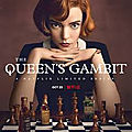 <b>Pilotes</b> en série – The Queen's Gambit