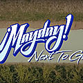Le clip du jour: Next to go - <b>Mayday</b>!