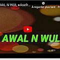 ■ <b>Awal</b> n wul ● asefru ● Amar Tafat