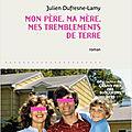 Rentrée littéraire 2020: MON PÈRE, MA MÈRE, MES TREMBLEMENTS DE TERRE : un grand huit émotionnel !