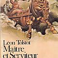 # 205 maître et serviteur, # 206 katia (le bonheur conjugal), léon tolstoï