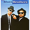 « Blues Brothers » et « Blues Brothers 2000 »
