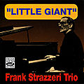 Frank Strazzeri Trio - The Little Giant (Fresh Sound)