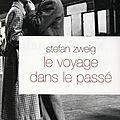 Le voyage dans le passé ---- stefan zweig