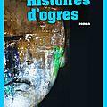 Histoires d'ogres de katia gagnon