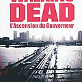 The walking dead, tome 1 : l'ascension du gouverneur de robert kirkman & jay bonansinga