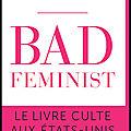 Bad Feminist - Roxane Gay - Editions Denoël