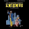les enquêtes du docteur Enigmus