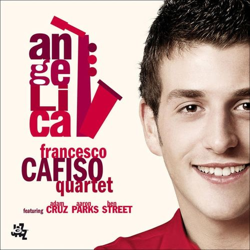 Francesco Cafiso Quartet - 2009 - Angelica (Cam Jazz)