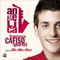 Francesco Cafiso Quartet - 2009 - Angelica (Cam Jazz)