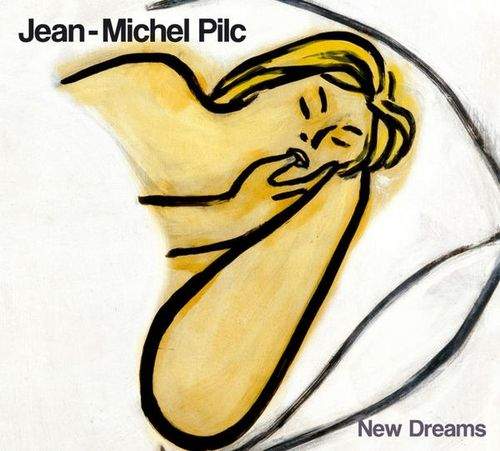 Jean-Michel Pilc - 2007 - New Dreams (Dreyfus)