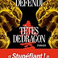 <b>Quais</b> du <b>Polar</b> 2017 : Têtes de Dragon, David Defendi :200 pages en apnée..