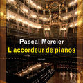 Pascal mercier : l'accordeur de piano